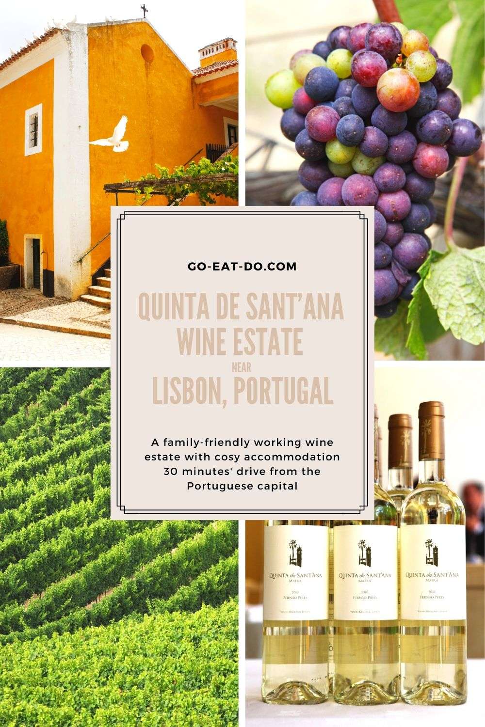 Pinterest pin for the Go Eat Do blog post about the Quinta Sant'ana wine estate near Lisbon, Portugal