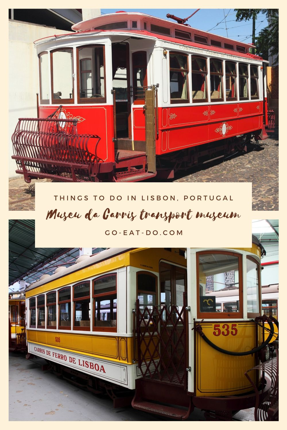 Pinterest pin for the Go Eat Do's blog post about the Museu da Carris transport museum in Lisbon, Portugal