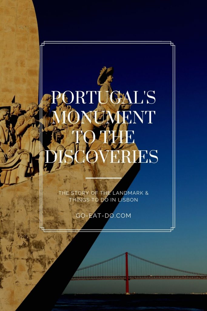 Pinterest pin for Go Eat Do's blog post about the Portugal's Monument to the Discoveries in the Belem district of Lisbon