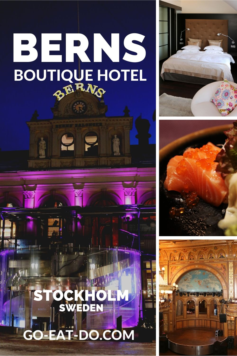 Pinterest pin for Go Eat Do's blog post about staying at the Berns Hotel, which has a nightlub, Asian restaurant and designer guestrooms, in Stockholm, Sweden