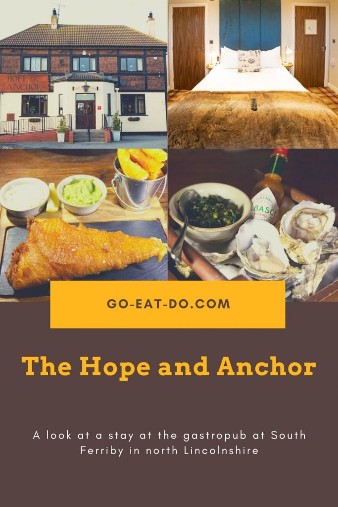 Pinterest pin for Go Eat Do's blog post about staying and dining at The Hope and Anchor gastropub at South Ferriby in north Lincolnshire