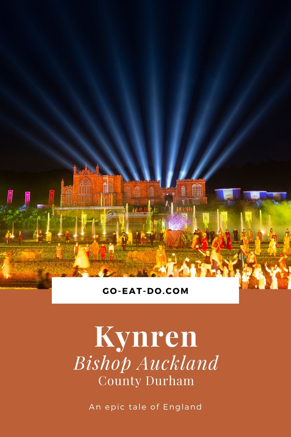 Pinterest pin for Go Eat Do's blog post about Kynren, the outdoor spectacle billed as an epic tale of England, at Bishop Auckland in County Durham.