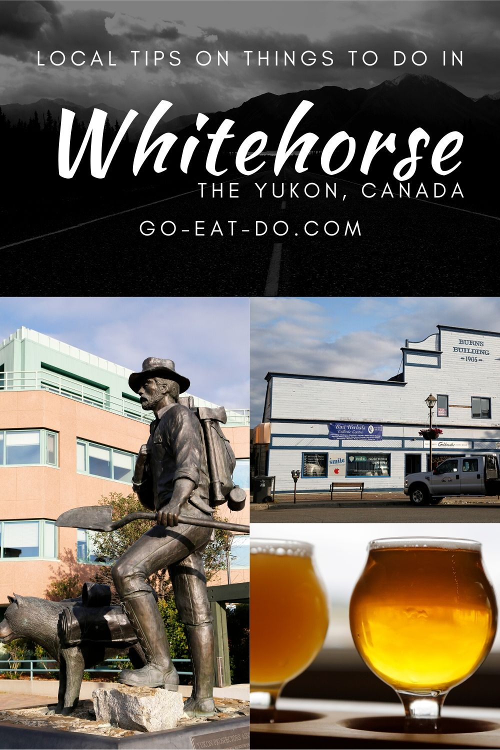 Pinterest pin for the Go Eat Do With a Local blog post with insider tips on things to do and see in and around Whitehorse in the Yukon, Canada