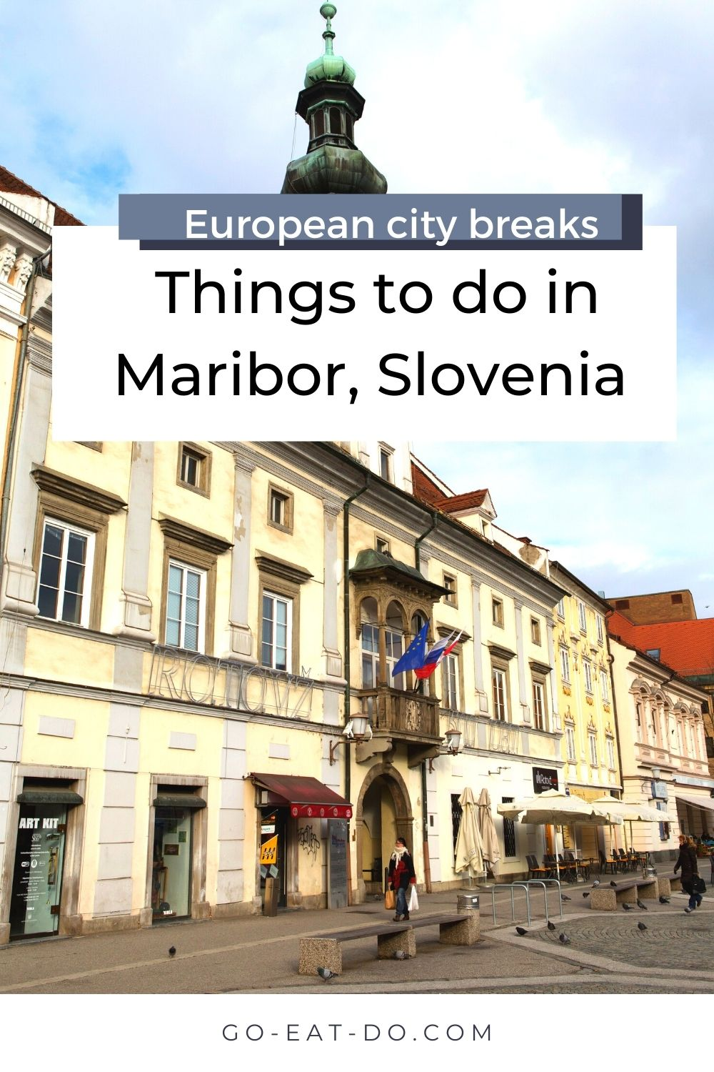 Pinterest pin for Go Eat Do's guide providing an overview of things to do in Maribor, Slovenia.